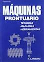 MAQUINAS PRONTUARIO TECNICAS MAQUINAS HERRAMIENTAS (RUSTICA)
