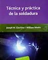 TECNICA Y PRACTICA DE LA SOLDADURA (RUSTICA)