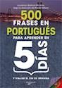 500 FRASES EN PORTUGUES PARA APRENDER EN 5 DIAS Y VIAJA  R EL FIN DE SEMANA