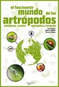 FASCINANTE MUNDO DE LOS ARTROPODOS INSECTOS MARIPOSAS ARAÑAS Y MARIQUITAS (ILUSTRADO) (RUSTICO)