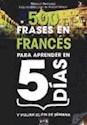 500 FRASES EN FRANCES PARA APRENDER EN 5 DIAS Y VIAJAR  EL FIN DE SEMANA