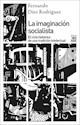 IMAGINACION SOCIALISTA EL CICLO HISTORICO DE UNA TRADICION INTELECTUAL (RUSTICA)