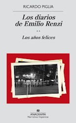 DIARIOS DE EMILIO RENZI (LOS AÑOS FELICES) (COLECCION NARRATIVAS HISPANICAS) (RUSTICO)