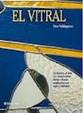 VITRAL LA TECNICA EL ARTE Y LA RESTAURACION DE LOS VITRALES (ARTES Y OFICIOS) (CARTONE)
