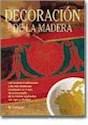 DECORACION DE LA MADERA LAS TECNICAS TRADICIONALES (ARTES Y OFICIOS) (CARTONE)
