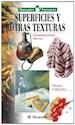 SUPERFICIES Y OTRAS TEXTURAS (MANUALES PARRAMON) (CARTO  NE)