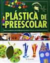 PLASTICA DE PREESCOLAR IDEAS NOVEDOSAS Y DIVERTIDAS PAR  A EL DESARROLLO DE LA CREATIVIDAD P