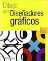 DIBUJO PARA DISEÑADORES GRAFICOS (AULA DE DIBUJO PROFESIONAL) (CARTONE)