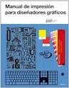 MANUAL DE IMPRESION PARA DISEÑADORES GRAFICOS (DISEÑO)  (RUSTICO)
