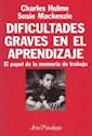DIFICULTADES GRAVES EN EL APRENDIZAJE EL PAPEL DE LA MEMORIA DEL TRABAJO (ARIEL PSICOLOGIA)(RUSTICA)