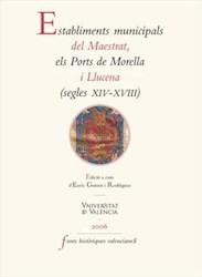 Libro Establiments municipals del Maestrat, els Ports de Morella i Llucena (segles XIV-XVIII)