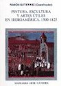 PINTURA ESCULTURA Y ARTES UTILES EN IBEROAMERICA 1500-1  825 (MANUALES ARTE) (RUSTICO)