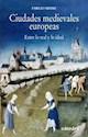 CIUDADES MEDIEVALES EUROPEAS ENTRE LO REAL Y LO IDEAL (HISTORIA SERIE MENOR) (RUSTICA)