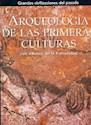 ARQUEOLOGIA DE LAS PRIMERAS CULTURAS (GRANDES CIVILIZACIONES DEL PASADO) (CARTONE)