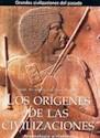 ORIGENES DE LAS CIVILIZACIONES (GRANDES CIVILIZACIONES DEL PASADO) (CARTONE)