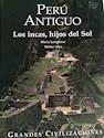 PERU ANTIGUO LOS INCAS HIJOS DEL SOL (GRANDES CIVILIZACIONES) (CARTONE)