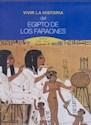VIVIR LA HISTORIA DEL EGIPTO DE LOS FARAONES (EGIPTO 3050-30 A.C) (CARTONE)