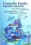 Libro CORNELIA FUNKE CUENTA CUENTOS SOBRE DEVORALIBROS, FANTASMAS