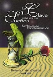 Libro CLAVE ESTA EN TUS SUEÑOS, LA. SIMBOLOS DE TRANSFORMACION