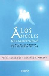 Libro ANGELES NOS ACOMPAÑAN, LOS. LA AYUDA ESPIRITUAL DE LOS SERES