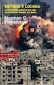 METODO Y LOCURA LA HISTORIA OCULTA DE LOS ATAQUES DE ISRAEL EN GAZA (PENSAMIENTO CRITICO) (RUSTICA)