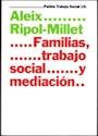 FAMILIAS TRABAJO SOCIAL Y MEDIACION (TRABAJO SOCIAL 69010)