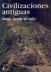 Libro CIVILIZACIONES ANTIGUAS VISTAS DESDE EL CIELO