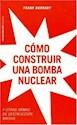 COMO CONSTRUIR UNA BOMBA NUCLEAR Y OTRAS ARMAS DE DESTRUCCION MASIVA (CONTROVERSIAS 60402)