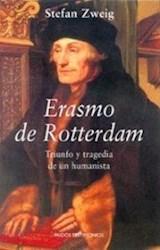 Libro ERASMO DE ROTTERDAM. TRIUNFO Y TRAGEDIA DE UN HUMANISTA