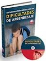 SOLUCIONES EDUCATIVAS PARA LAS DIFICULTADES DE APRENDIZ  AJE (CON CD-ROM) (CARTONE)