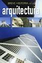 BREVE HISTORIA DE LA ARQUITECTURA (CARTONE)