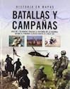 BATALLAS Y CAMPAÑAS MAS DE 170 MAPAS TRAZAN LA HISTORIA  DE LA GUERRA DESDE EL PERIODO CLAS