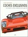 COCHES EXCLUSIVOS LOS MEJORES COCHES MODERNOS DEL SIGLO  XX (CARTONE)