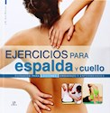 EJERCICIOS PARA ESPALDA Y CUELLO CUIDADOS PARA LESIONES EMBARAZO Y ENFERMEDADES (CARTONE)