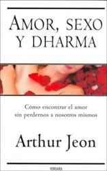 Libro AMOR, SEXO Y DHARMA. COMO ENCONTRAR EL AMOR SIN PERDERNOS A