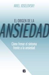 Libro ORIGEN DE LA ANSIEDAD COMO FRENAR EL SINTOMA FRENTE A LA ANSIEDAD (RUSTICO)