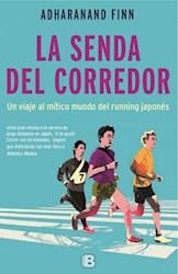 Libro SENDA DEL CORREDOR UN VIAJE AL MITICO MUNDO DEL RUNNING JAPONES (COLECCION NO FICCION) (RUSTICO)