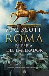 Libro ROMA EL ESPIA DEL EMPERADOR (COLECCION HISTORICA) (RUSTICO)