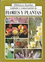 CUIDADO Y CONSERVACION DE FLORES Y PLANTAS