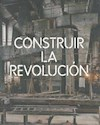 CONSTRUIR LA REVOLUCION ARTE Y ARQUITECTURA EN RUSIA 1915-1935 (RUSTICA)