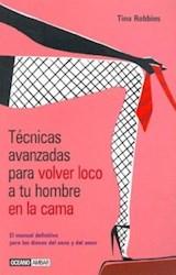 Libro TECNICAS AVANZADAS PARA VOLVER LOCO A TU HOMBRE EN LA C  AMA