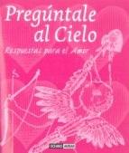 Libro PREGUNTALE AL CIELO