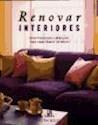 RENOVAR INTERIORES IDEAS PRACTICAS Y SENCILLAS PARA TRANSFORMAR SU HOGAR (CARTONE)