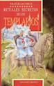 RITUALES SECRETOS DE LOS TEMPLARIOS (RUSTICA)