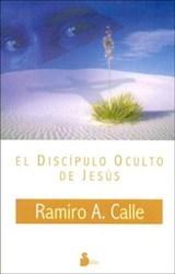 Libro DISCIPULO OCULTO DE JESUS, EL