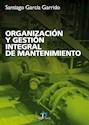 ORGANIZACION Y GESTION INTEGRAL DE MANTENIMIENTO (RUSTICA)