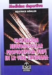 FACILITACION NEUROMUSCULAR PROPIOCEPTIVA (FNP) EN LA VIDA COTIDIANA