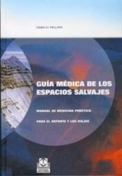 GUIA MEDICA DE LOS ESPACIOS SALVAJES MANUAL DE MEDICINA