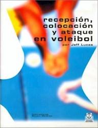 RECEPCION COLOCACION Y ATAQUE EN VOLEIBOL