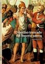 DESTINO TRUNCADO DEL IMPERIO AZTECA (BIBLIOTECA ILUSTRADA DESCUBRIR LA HISTORIA